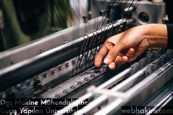 Dgs Makine Mühendisliğine Geçiş Yapılan Üniversiteler
