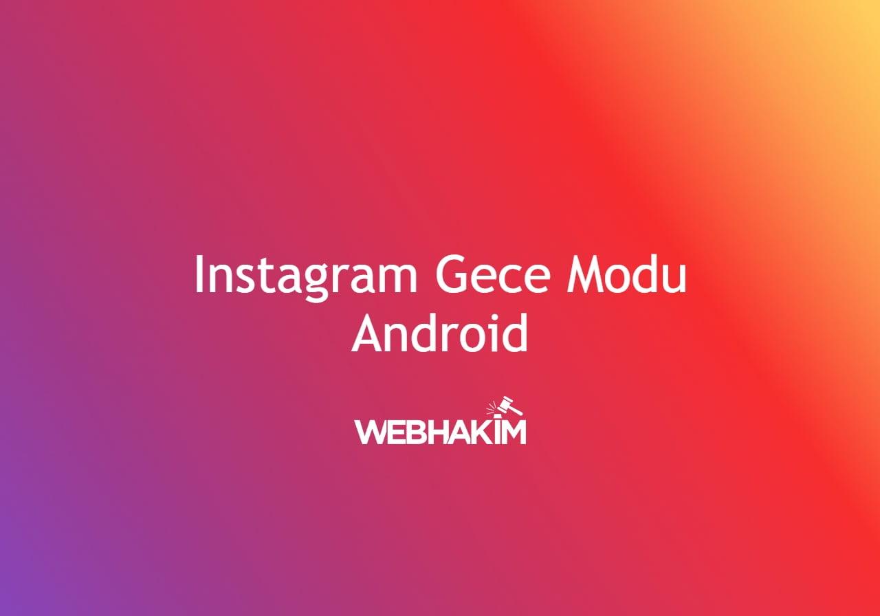 Instagram Gece Modu Android