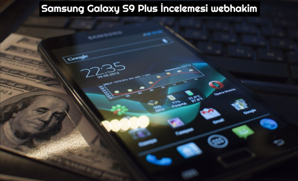 Samsung Galaxy s9 Plus incelemesi