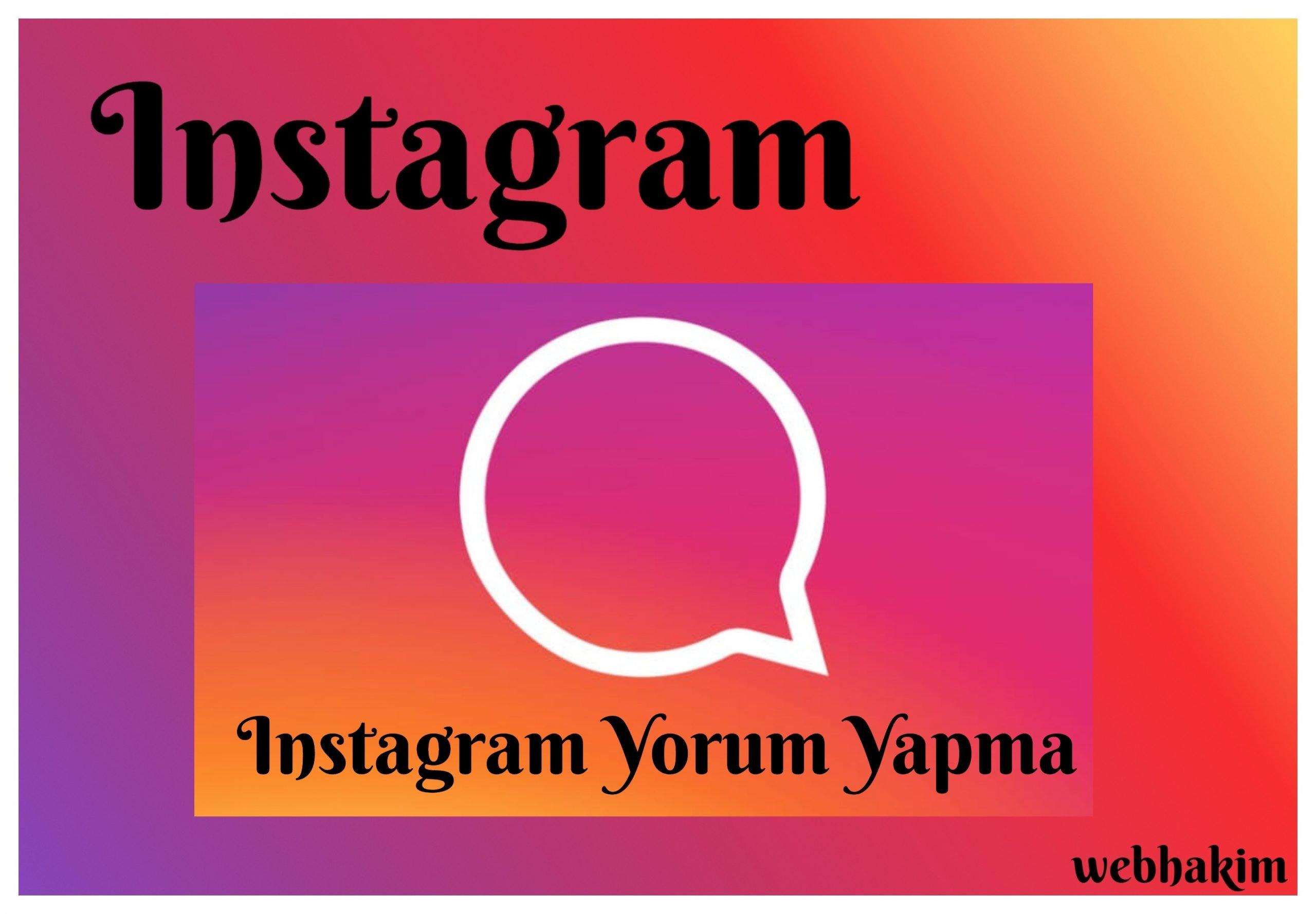instagram yorum yapma webhakim