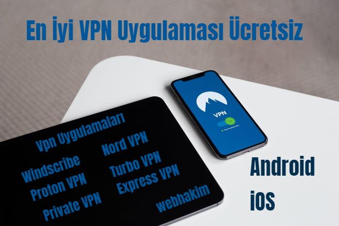 En Iyi VPN Uygulamasi Ucretsiz