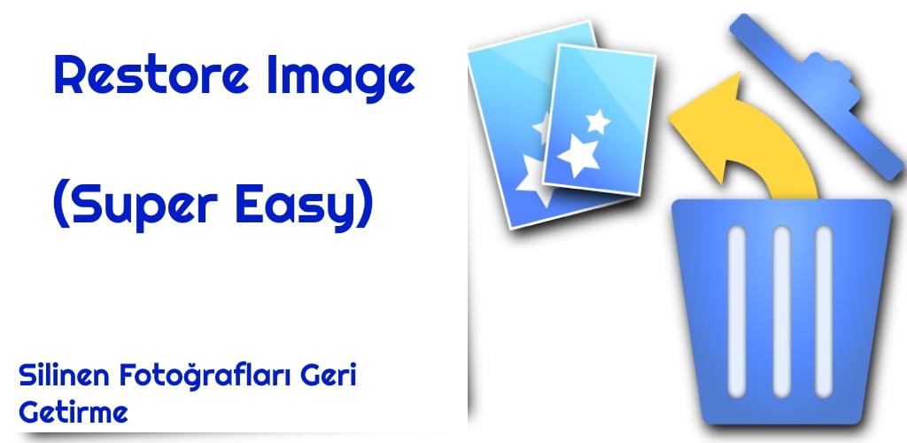 Restore Image (Super Easy) silinen fotoğraflari geri getirme