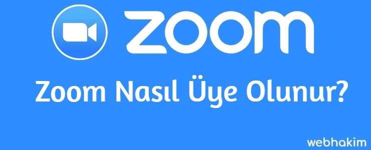 Zoom Nasil Uye Olunur