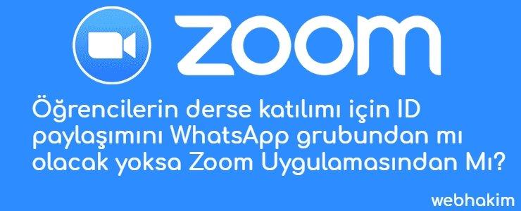 Zoom Ogrencilerin derse katilimi icin ID paylasimini WhatsApp grubundan mi olacak yokSes Gelmiyorsa_