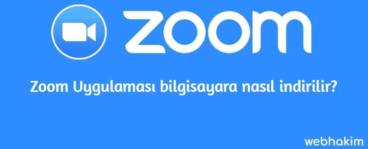 Zoom Uygulamasi bilgisayara nasil indirilir