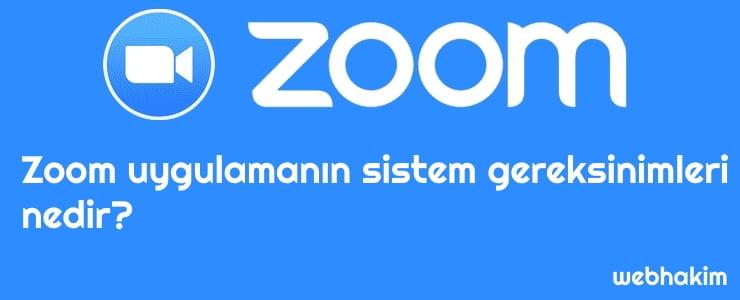Zoom uygulamanin sistem gereksinimleri nedir