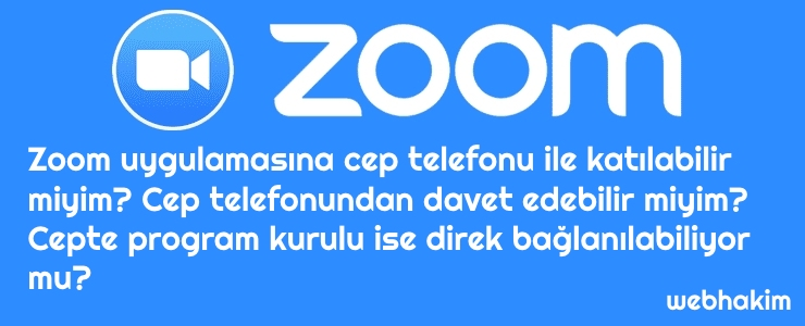 Zoom uygulamasina cep telefonu ile katilabilir miyim