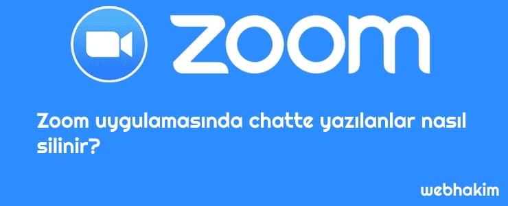Zoom uygulamasinda chatte yazilanlar nasil silinir_