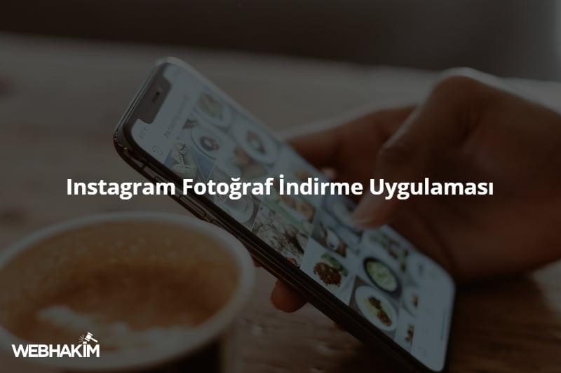 Instagram Fotoğraf İndirme Uygulaması