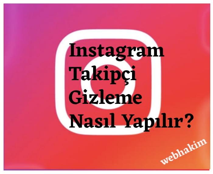 Instagram Takipci Gizleme Nasil Yapilir