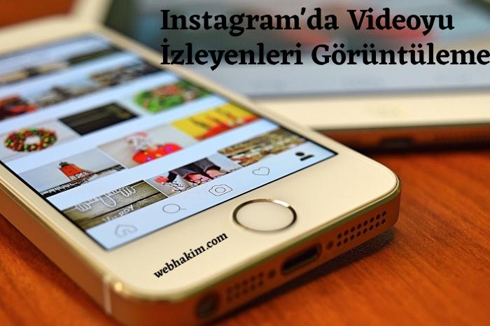 Instagram'da Videoyu İzleyenleri Görüntüleme