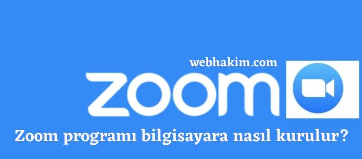 Zoom programi bilgisayara nasil kurulur