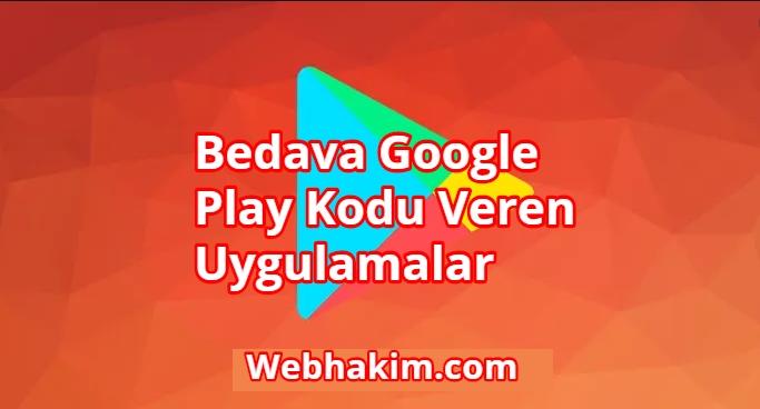 Bedava Google Play Kodu Veren Uygulamalar