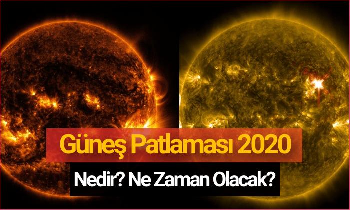 Güneş Patlaması Ne Zaman Olacak Güneş Patlaması 2020