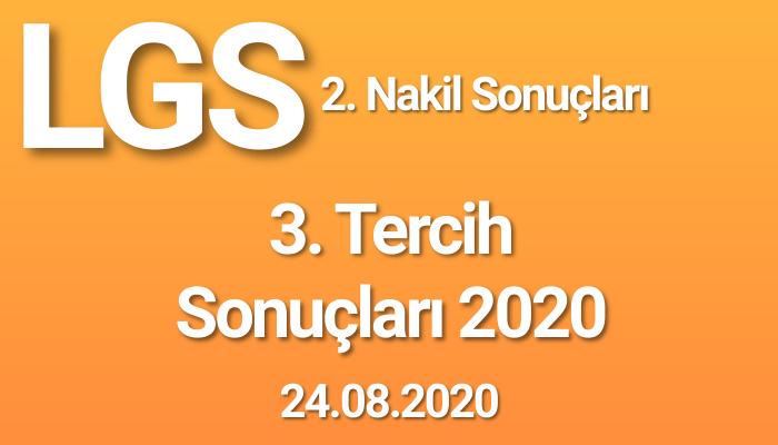 LGS 2. Nakil Sonuçları, 3. Tercih Sonuçları 2020