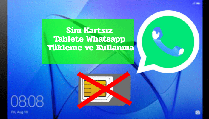 Sim Kartsız Tablete Whatsapp