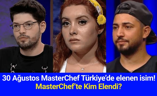 30 Ağustos MasterChef Türkiye'de elenen isim