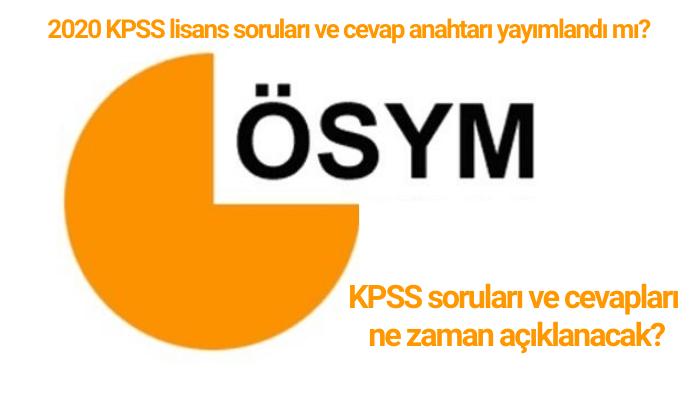2020 KPSS lisans soruları ve cevap anahtarı yayımlandı mı