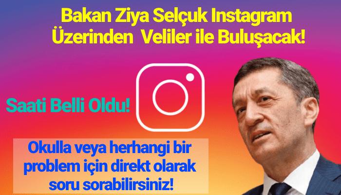 Bakan Ziya Selçuk Instagram Üzerinden Veliler ile Buluşacak