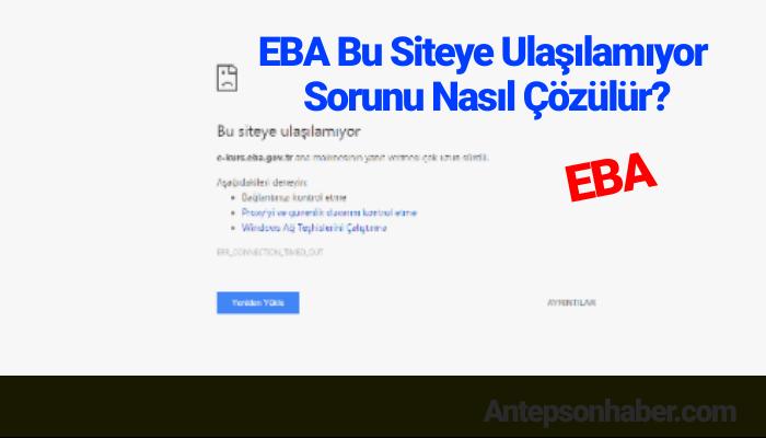 EBA Bu Siteye Ulaşılamıyor Sorunu