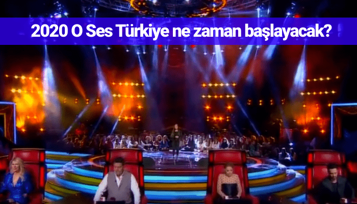 2020 O Ses Türkiye ne zaman başlayacak