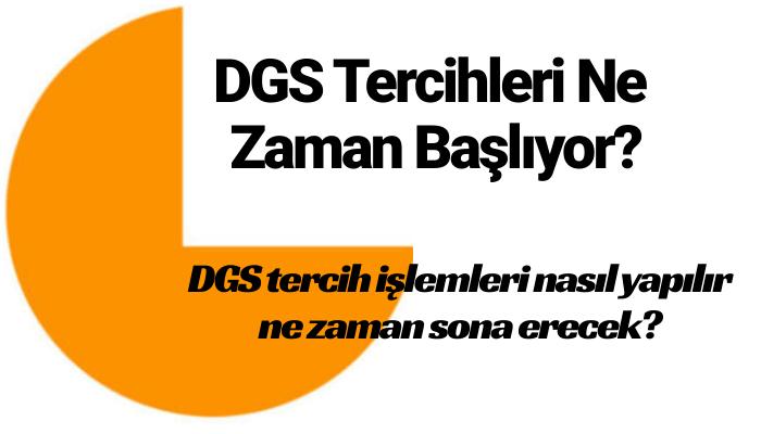DGS Tercihleri Ne Zaman Başlıyor
