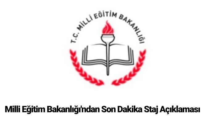 Milli Eğitim Bakanlığı'ndan Son Dakika Staj Açıklaması