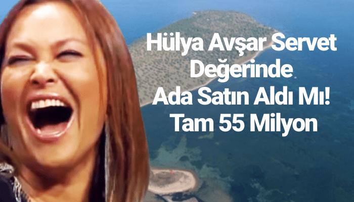 Hülya Avşar ada satın aldı mı