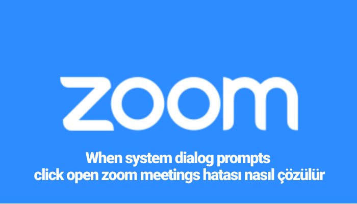 When system dialog prompts click open zoom meetings hatasi