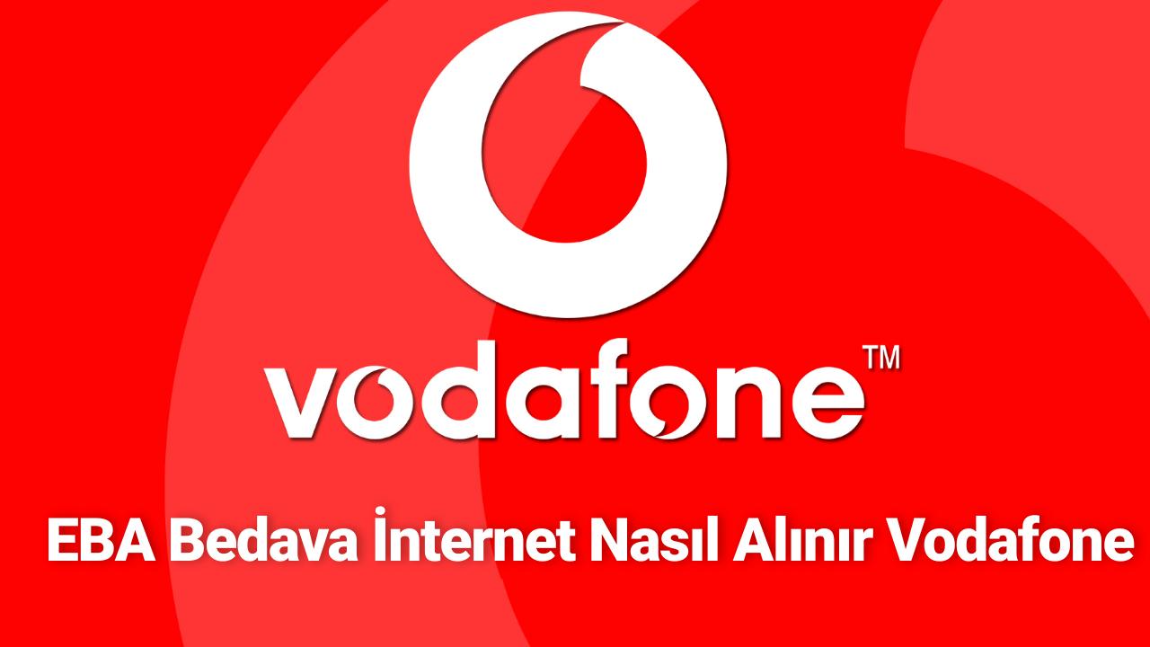 EBA Bedava İnternet Nasıl Alınır Vodafone