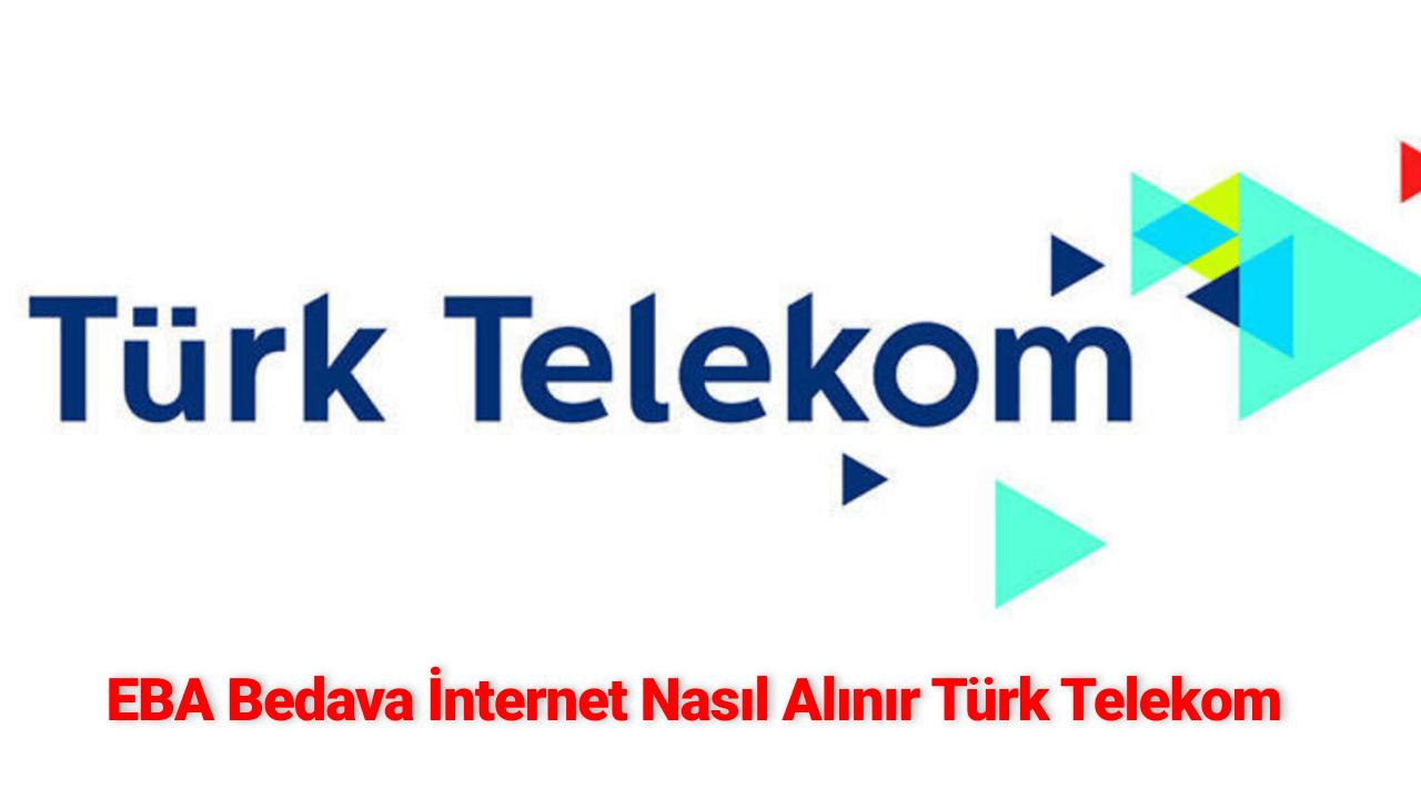 EBA Bedava İnternet Nasıl Alınır Türk Telekom