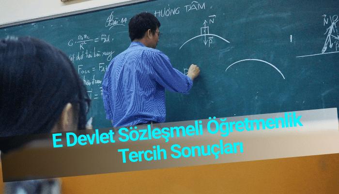 E Devlet Sözleşmeli Öğretmenlik Tercih Sonuçları