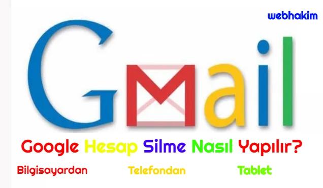 Google Hesap Silme Nasil Yapilir