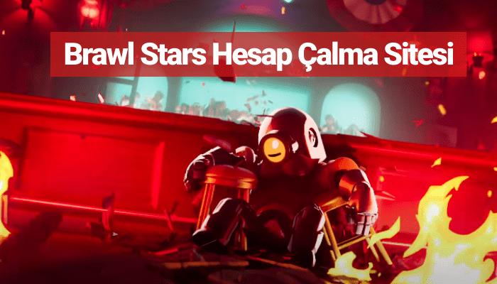 Brawl Stars Hesap Çalma Sitesi
