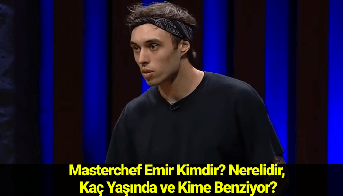 Masterchef Emir Kimdir