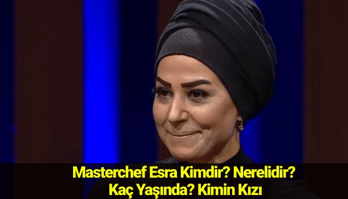 Masterchef Esra Kimdir