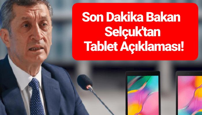 Son Dakika Bakan Selçuk'tan Tablet Açıklaması