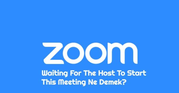 Waiting For The Host To Start This Meeting Ne Demek
