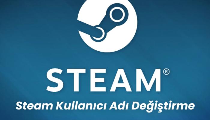 Steam Kullanici Adi Degistirme