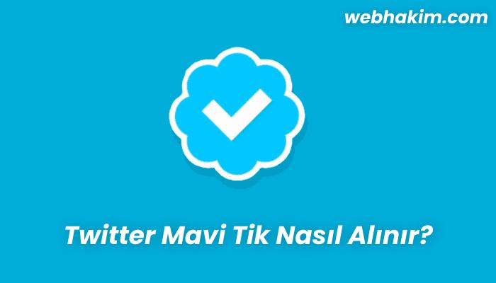 Twitter Mavi Tik Nasil Alinir