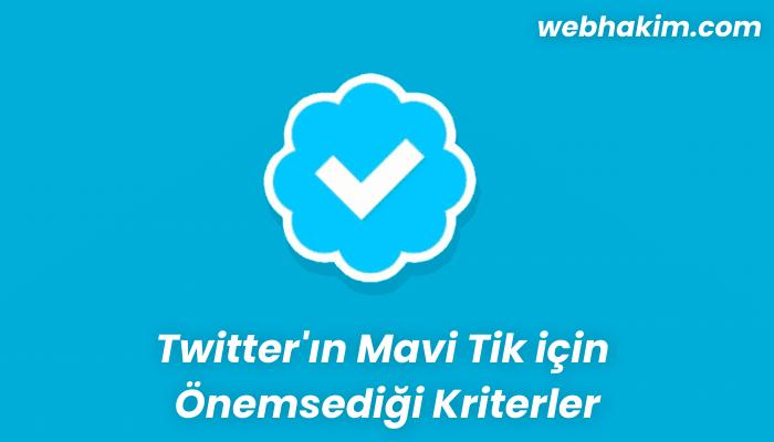 Twitter'in Mavi Tik icin Onemsedigi Kriterler