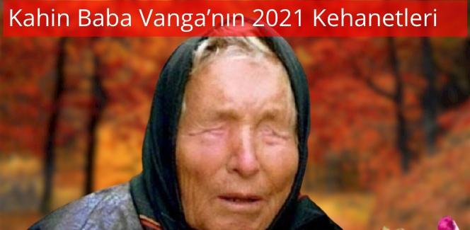 Baba Vanga'nin 2021 Kehanetleri
