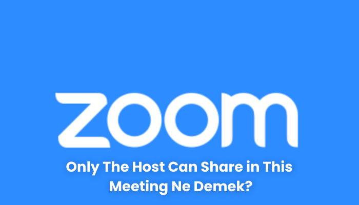 Only The Host Can Share in This Meeting Ne Demek