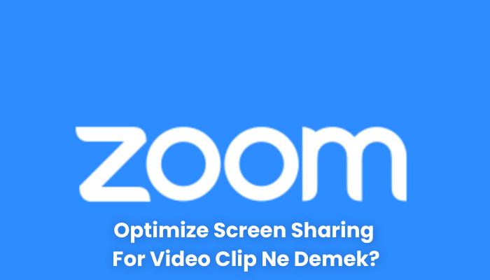Optimize Screen Sharing For Video Clip Ne Demek
