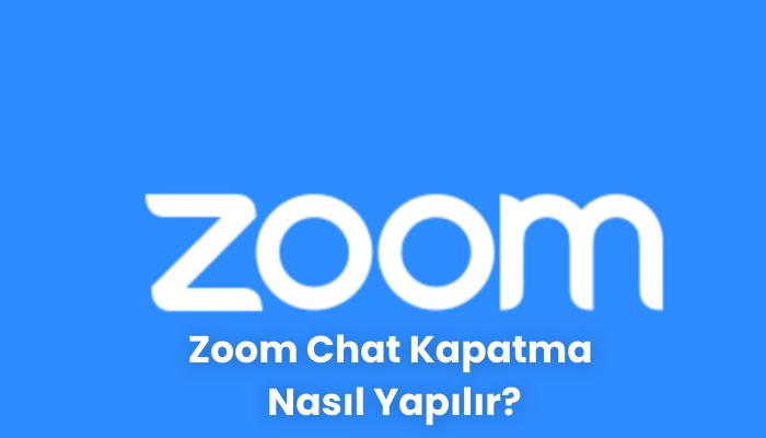 Zoom Chat Kapatma Nasil Yapilir