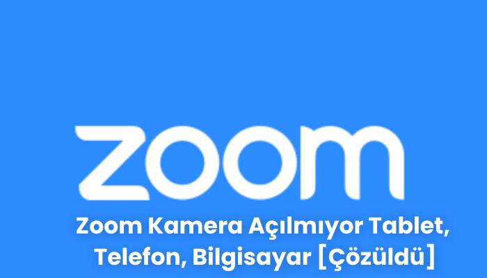 zoom uygulaması kamera açılmıyor