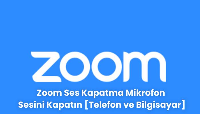 Zoom Ses Kapatma