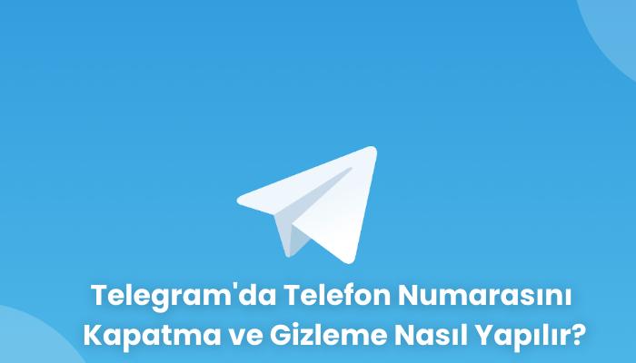 Telegram'da Telefon Numarasini Kapatma