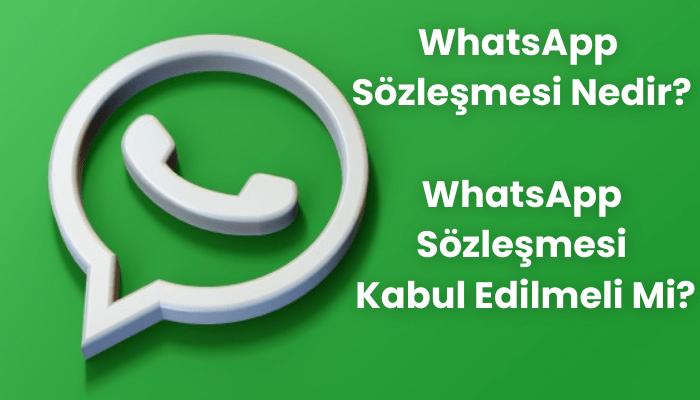 WhatsApp Sözleşmesi Nedir