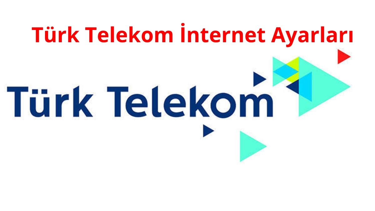 Türk Telekom İnternet Ayarlari